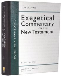 Colossians and Philemon (Zondervan Exegetical Commentary Series On The New Testament)