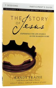 The Story of Jesus (Participants Guide) (The Story Of Jesus Series)
