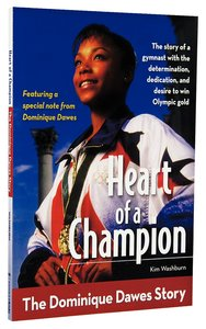 Heart of a Champion: The Dominique Desmond Dawes Story (Zonderkidz Biography Series (Zondervan))