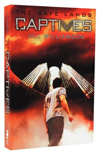 Captives (#01 in The Safe Lands Series)