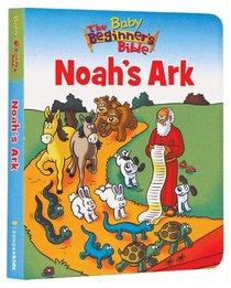 Noahs Ark (Baby Beginners Bible Series)
