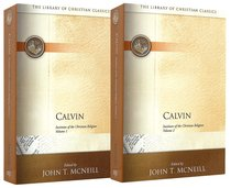 Calvins Institutes of the Christian Religion (2 Volume Set) (Library Of Christian Classics Series)