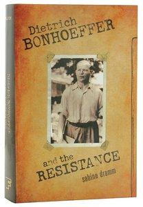 Dietrich Bonhoeffer and the Resistance