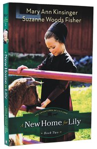 A New Home For Lily (#02 in The Adventures Of Lily Lapp Series)