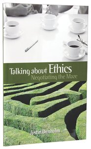 Talking About Ethics: Negotiating the Maze