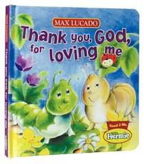 Thank You, God, For Loving Me (Little Hermie Series)
