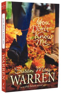 You Dont Know Me (#06 in Deep Haven Series)