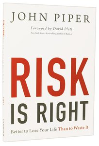 """Risk is Right (Chapters From """"Dont Waste Your Life"""")"""