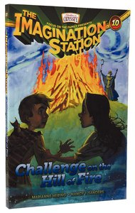 Challenge on the Hill of Fire (#10 in Adventures In Odyssey Imagination Station Series)