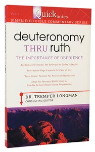 Deuteronomy Thru Ruth (#02 in Quicknotes Simplified Bible Commentary Series)
