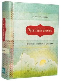 Journal: New Every Morning, a Thought to Brighten Each Day