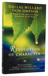 Revolution of Character: Discovering Christs Pattern For Spiritual Transformation