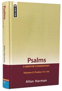 Psalms : Psalms 73-150 (Volume 2) (Mentor Commentary Series)