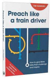 Preach Like a Train Driver