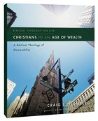 Christians in An Age of Wealth (Biblical Theology For Life Series)
