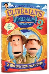 Buck Denver & Friends Presents Clive and Ians Wonder Blimp of Knowledge 2