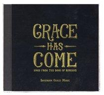 Grace Has Come