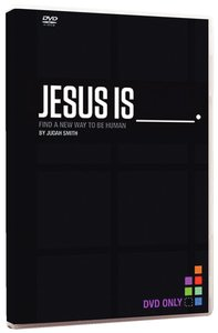 Jesus is ___ . (Dvd)