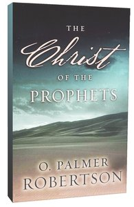 The Christ of the Prophets (Abridged Edition)