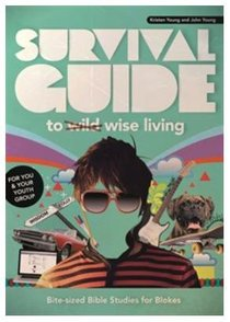Survival Guide to Wise Living For Blokes