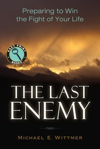The Last Enemy: Preparing to Win the Fight of Your Life (Large Print)