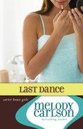 Last Dance (#08 in Carter House Girls Series)