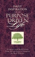 Daily Inspiration For the Purpose-Driven Life (The Purpose Driven Life Series)
