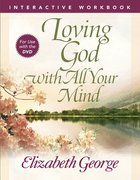 Loving God With All Your Mind (Interactive Workbook)