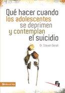 Qu Hacer Cuando Los Adolescentes Se Deprimen Y Contemplan El Suicidio (Wdidw Series)