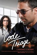 Code Triage (#3 in Mercy Hospital Series)