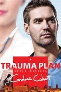 Trauma Plan (#01 in Grace Medical Series)