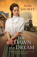 The Dawn of a Dream (#03 in At Home In Beldon Grove Series)