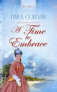 A Time to Embrace (#396 in Heartsong Series)