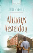 Heartsong #781: Always Yesterday (Cooper Siblings Triology)