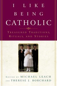 I Like Being Catholic