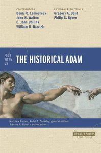 Four Views on the Historical Adam (Counterpoints Series)