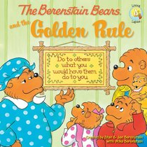 And the Golden Rule (The Berenstain Bears Series)