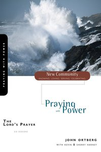 Lords Prayer, the - Praying With Power (New Community Study Series)