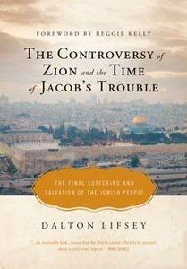 Controversy Of Zion And The Time Of Jacobs Trouble, The