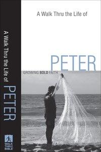 A Walk Thru the Life of Peter (Walk Thru The Bible Series)