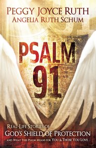 Psalm 91: Real Life Stories of Gods Shield of Protection