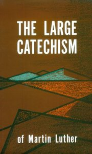 The Large Catechism (Authentic Digital Classics Series)