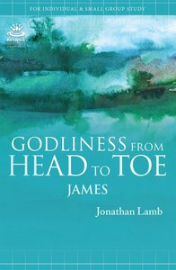 Godliness From Head to Toe (James)