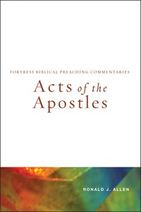 Acts of the Apostles (Fortress Biblical Peaching Commentaries Series)