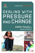 Dealing With Pressure and Change (Jr High School) (Uncommon Youth Ministry Series)