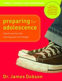 Preparing For Adolescence (Family Guide & Workbook 2005)
