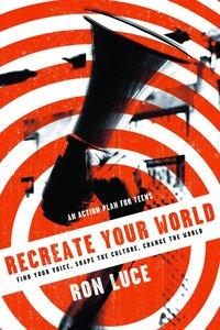 Recreate Your World