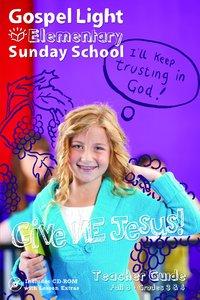Gllw Fallb 2017 Grades 3 & 4 Teacher Guide (Gospel Light Living Word Series)