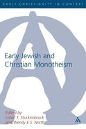 Early Jewish and Christian Monotheism (Journal For The Study Of The New Testament Supplement Series)