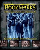 Volume 6 (#06 in Bookmarks: Bible Explorations For Older Youth Series)